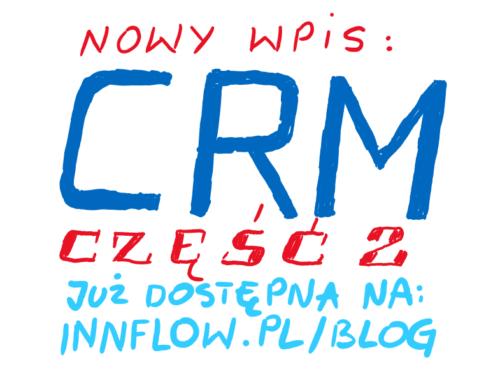 CRM – przykładowe wdrożenia zrealizowane przez InnFlow